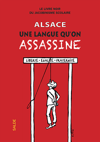 Alsace, une langue qu'on assassine, Le livre noir du jacobinisme!